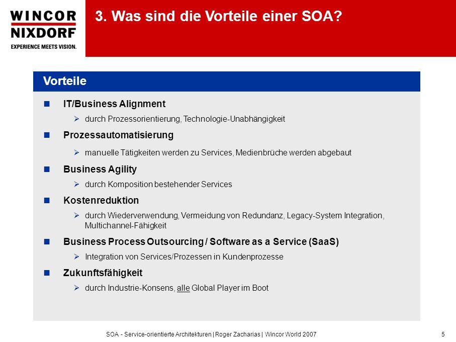 SOA - Service-orientierte Architekturen | Roger Zacharias | Wincor World 20076 4.