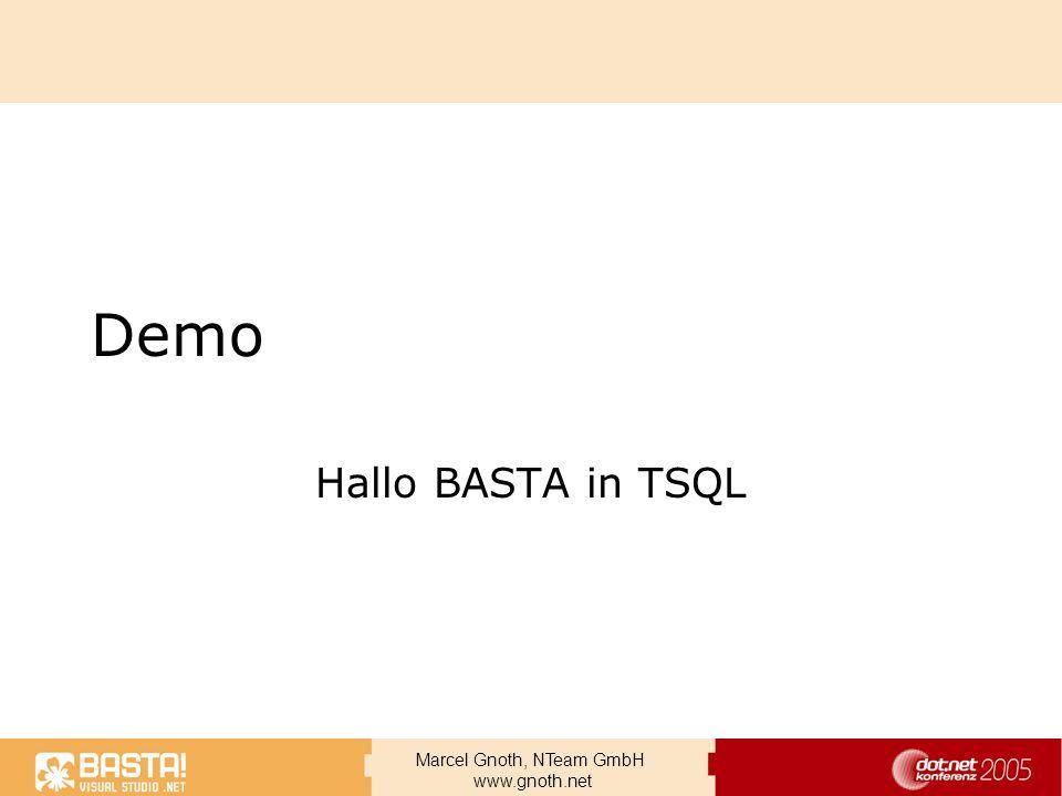 Marcel Gnoth, NTeam GmbH www.gnoth.net Demo Hallo BASTA in TSQL