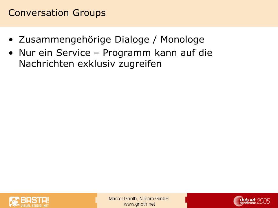 Marcel Gnoth, NTeam GmbH www.gnoth.net Conversation Groups Zusammengehörige Dialoge / Monologe Nur ein Service – Programm kann auf die Nachrichten exk