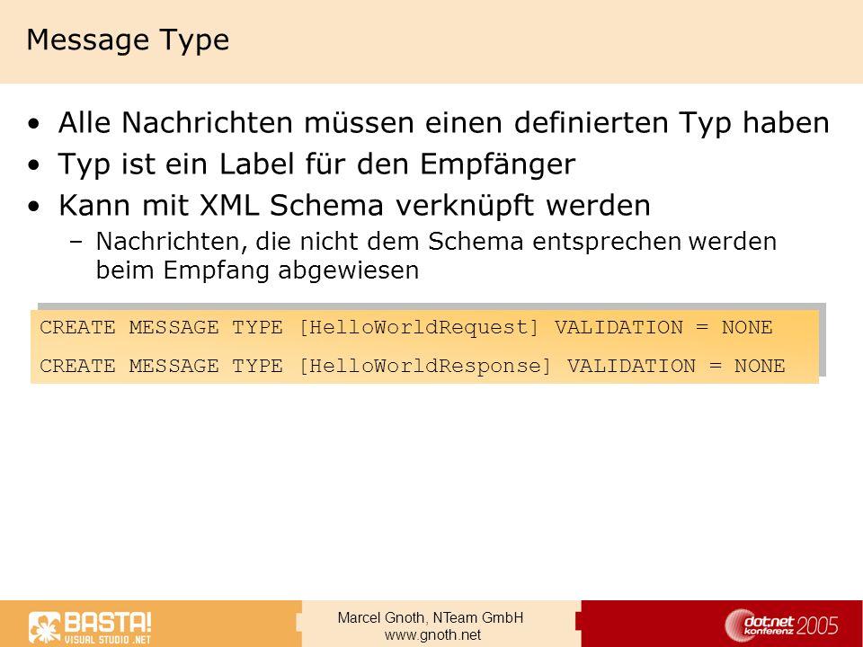 Marcel Gnoth, NTeam GmbH www.gnoth.net Message Type Alle Nachrichten müssen einen definierten Typ haben Typ ist ein Label für den Empfänger Kann mit X