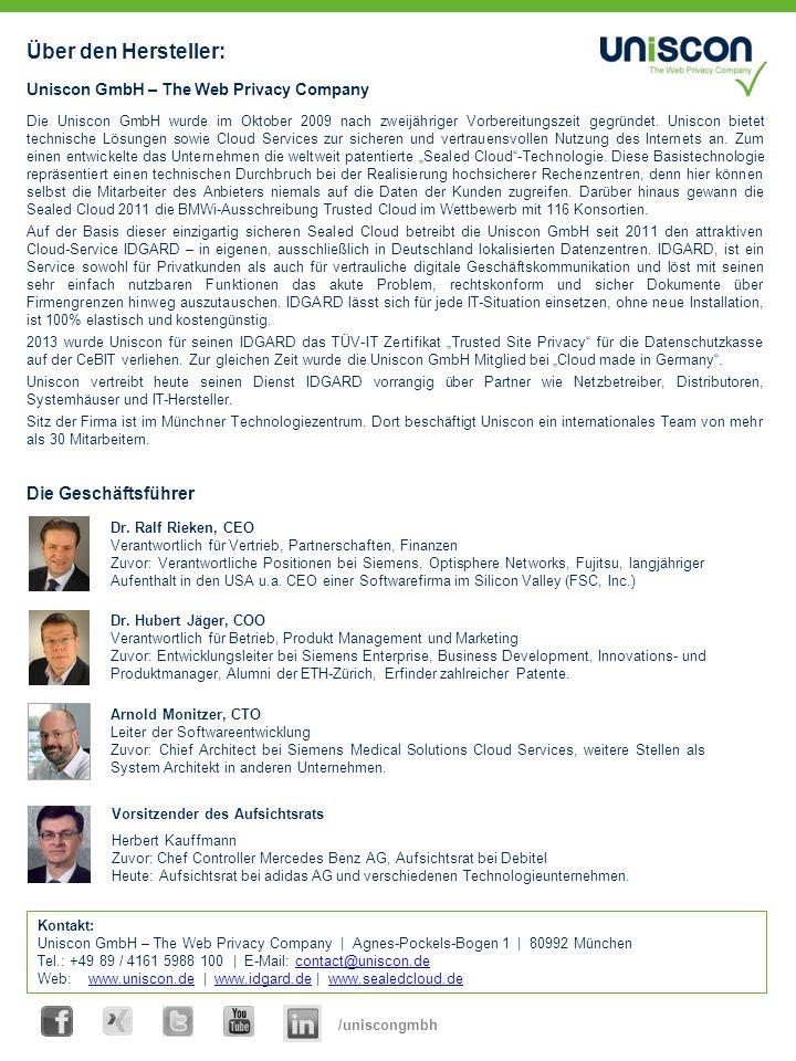 Über den Hersteller: Uniscon GmbH – The Web Privacy Company Die Uniscon GmbH wurde im Oktober 2009 nach zweijähriger Vorbereitungszeit gegründet.