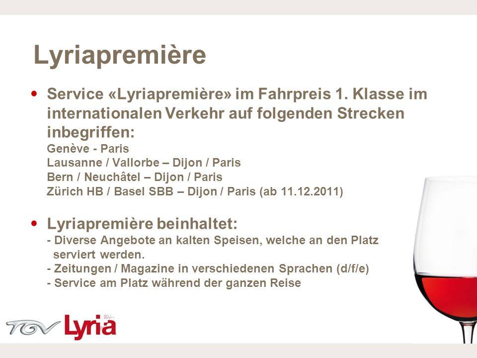 16/02/09 P10 Lyriapremière Service «Lyriapremière» im Fahrpreis 1. Klasse im internationalen Verkehr auf folgenden Strecken inbegriffen: Genève - Pari