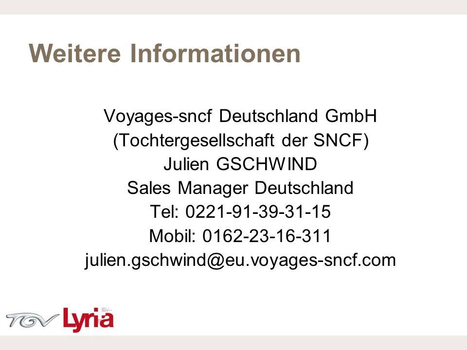 16/02/09 P16 Weitere Informationen Voyages-sncf Deutschland GmbH (Tochtergesellschaft der SNCF) Julien GSCHWIND Sales Manager Deutschland Tel: 0221-91