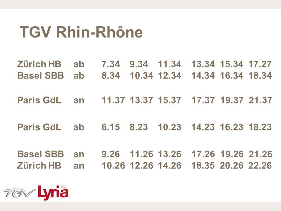 16/02/09 P7 TGV Rhin-Rhône Zürich HBab7.349.3411.34 13.34 15.34 17.27 Basel SBBab8.3410.3412.34 14.34 16.34 18.34 Paris GdLan11.3713.3715.37 17.37 19.