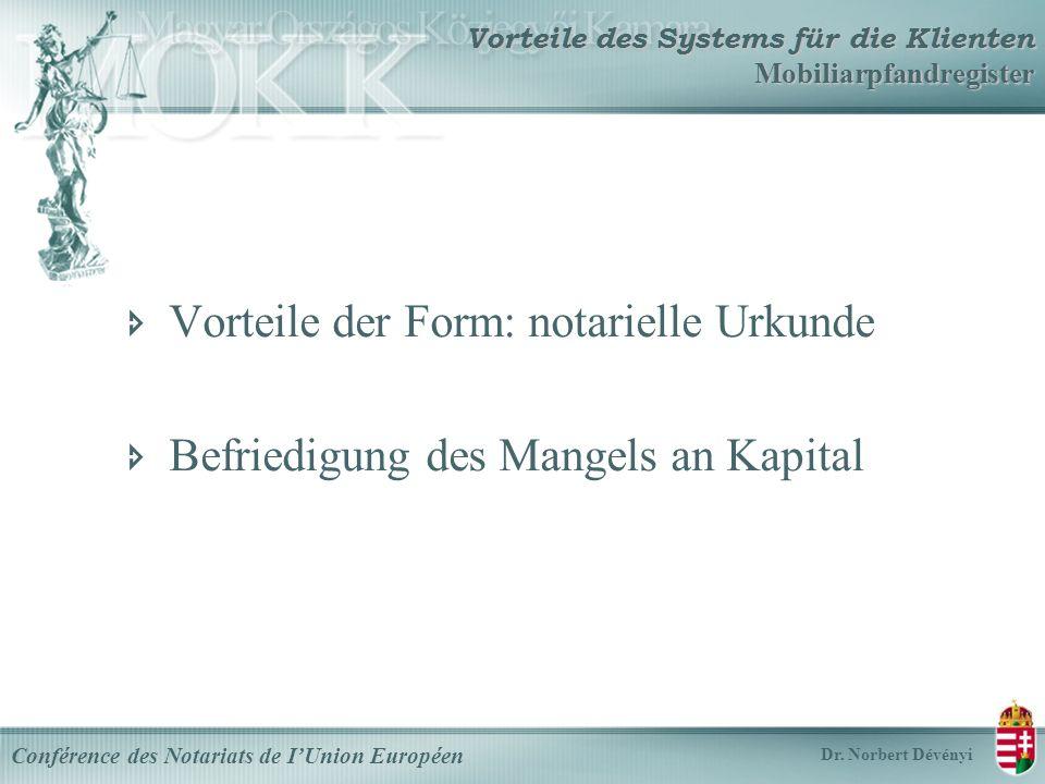 Vorteile des Systems für die Klienten Mobiliarpfandregister Conférence des Notariats de IUnion Européen Dr.
