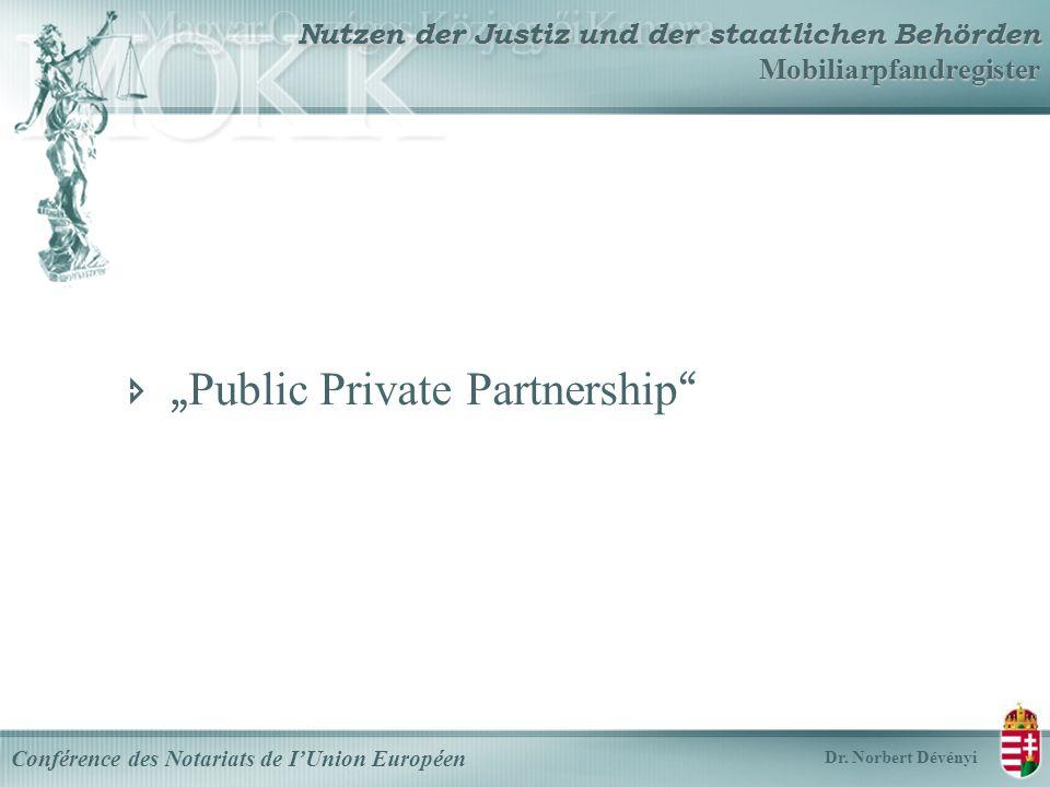 Nutzen der Justiz und der staatlichen Behörden Mobiliarpfandregister Conférence des Notariats de IUnion Européen Dr.