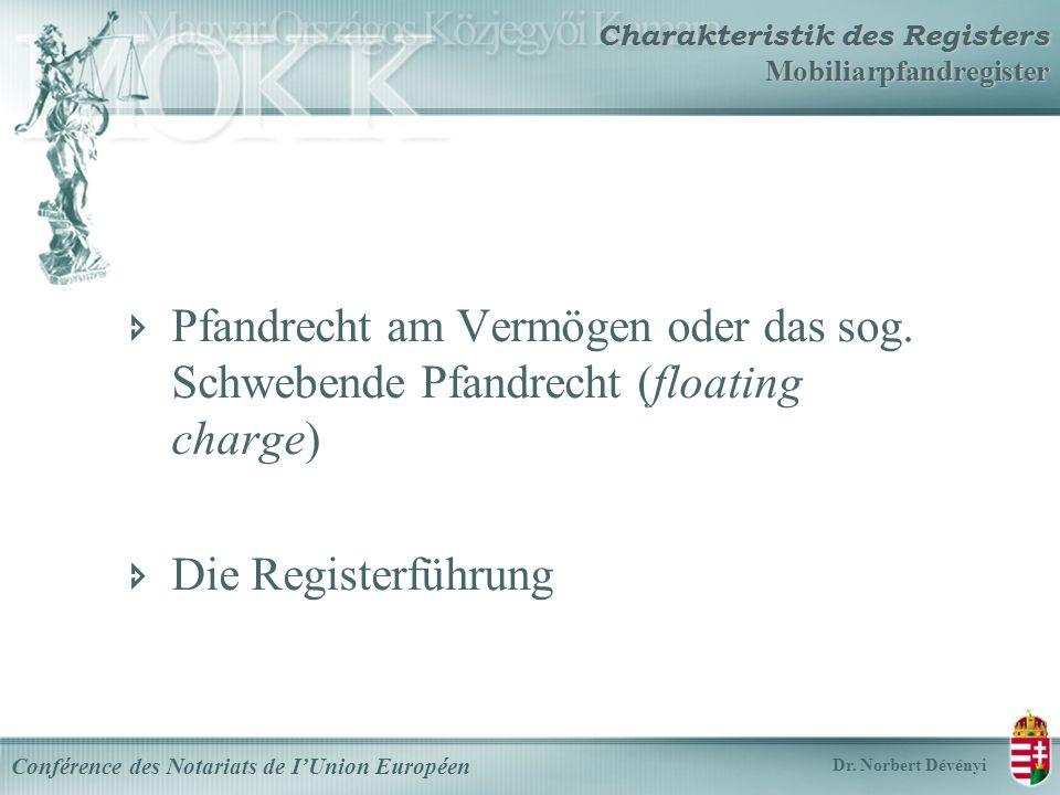 Charakteristik des Registers Mobiliarpfandregister Conférence des Notariats de IUnion Européen Dr.