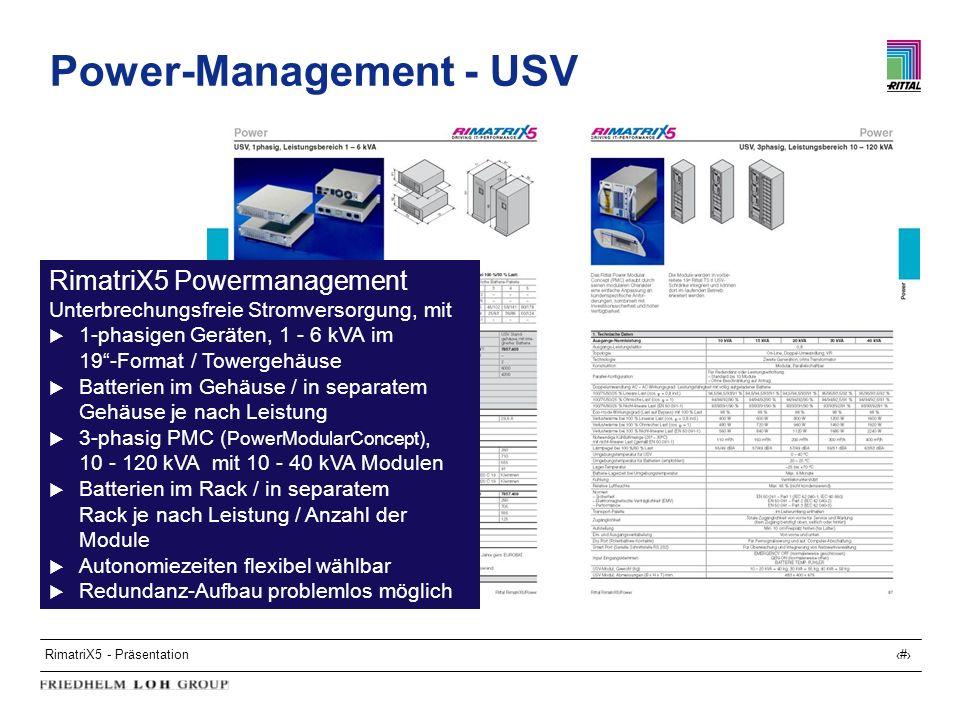 RimatriX5 - Präsentation15 Power-Management - USV RimatriX5 Powermanagement Unterbrechungsfreie Stromversorgung, mit 1-phasigen Geräten, 1 - 6 kVA im