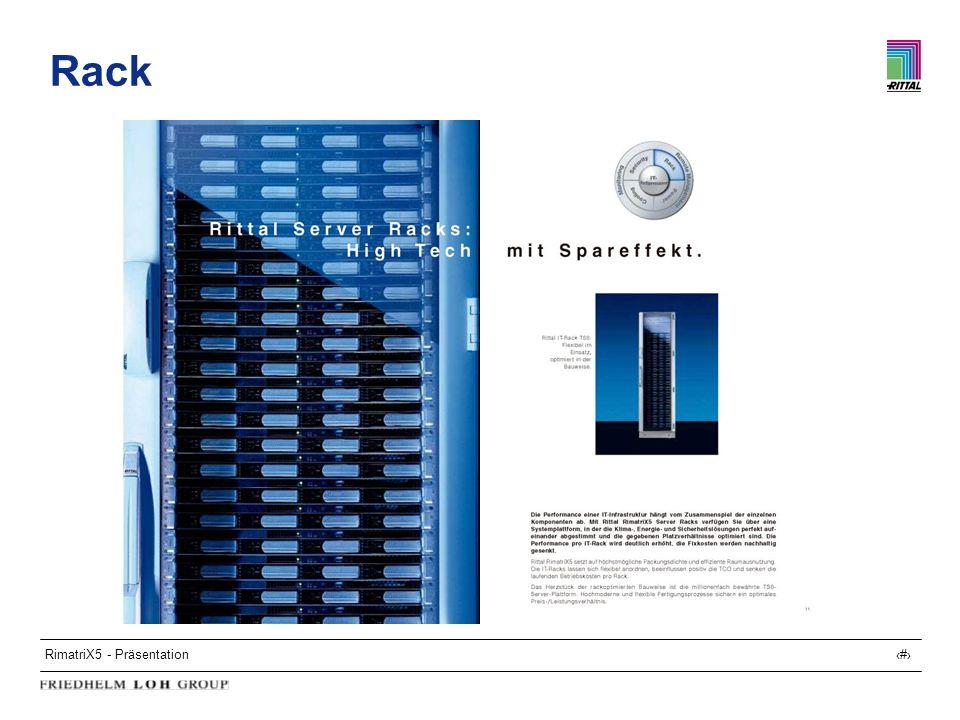 RimatriX5 - Präsentation9 Rack Rittal RimatriX5 Server Racks - die Systemplattform, Herzstück ist der millionenfach bewährte TS8-Schrank mit perfekt aufeinander abgestimmten Klima-, Energie- und Sicherheitslösungen optimierten gegebenen Platzverhältnissen höchstmöglicher Packungsdichte und effizienter Raumausnutzung flexibler Aufstellung / Anordnung.