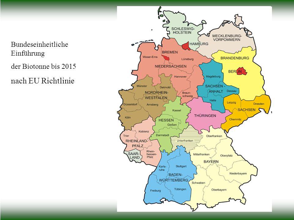 Bundeseinheitliche Einführung der Biotonne bis 2015 nach EU Richtlinie