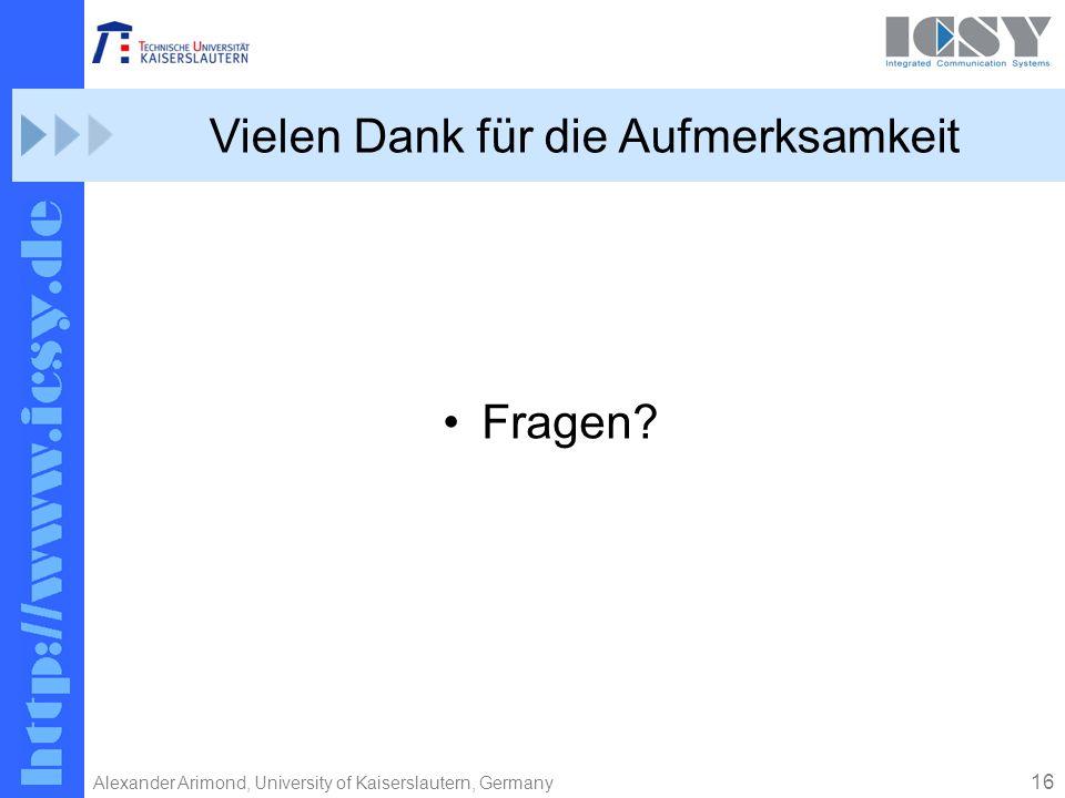 16 Alexander Arimond, University of Kaiserslautern, Germany Vielen Dank für die Aufmerksamkeit Fragen?