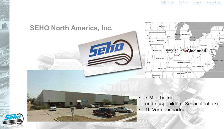 SEHO North America, Inc. 7 Mitarbeiter und ausgebildete Servicetechniker15 Vertriebspartner