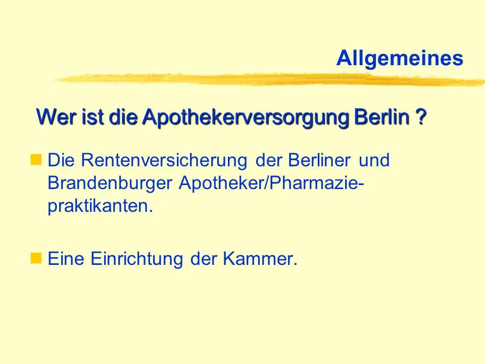 Allgemeines Die Rentenversicherung der Berliner und Brandenburger Apotheker/Pharmazie- praktikanten. Eine Einrichtung der Kammer. Wer ist die Apotheke