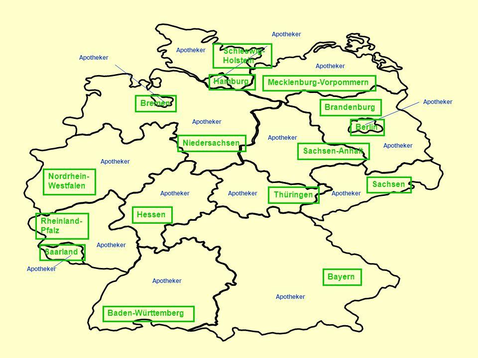 Bremen Apotheker Hamburg Apotheker Brandenburg Berlin Apotheker Sachsen-Anhalt Apotheker Rheinland- Pfalz Bayern Schleswig- Holstein Apotheker Mecklen