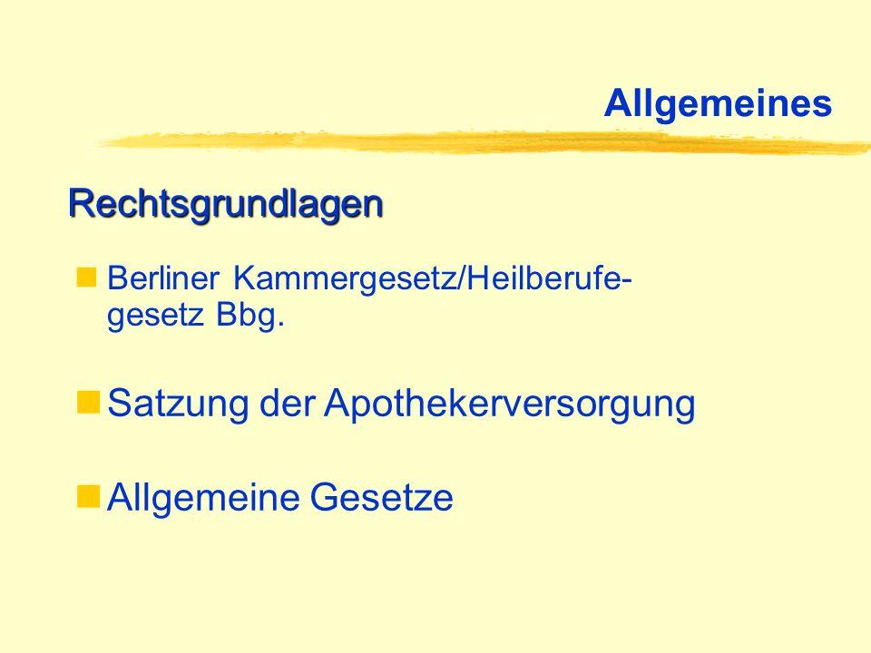 Allgemeines Berliner Kammergesetz/Heilberufe- gesetz Bbg. Rechtsgrundlagen Satzung der Apothekerversorgung Allgemeine Gesetze