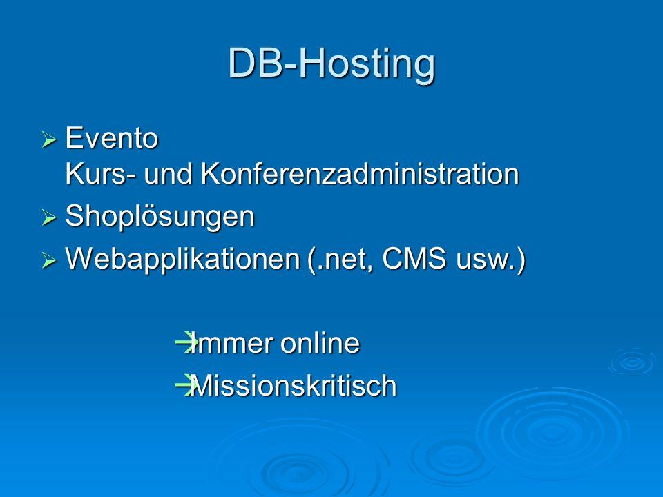 DB-Hosting Evento Kurs- und Konferenzadministration Evento Kurs- und Konferenzadministration Shoplösungen Shoplösungen Webapplikationen (.net, CMS usw
