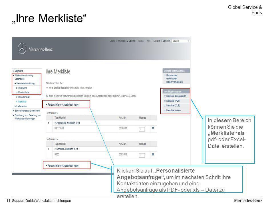 Global Service & Parts Support-Guide Werkstatteinrichtungen11 Ihre Merkliste In diesem Bereich können Sie die Merkliste als pdf- oder Excel- Datei ers