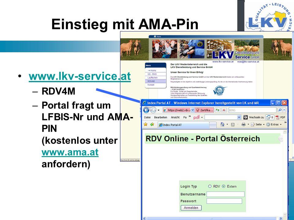 Einstieg mit AMA-Pin www.lkv-service.at –RDV4M –Portal fragt um LFBIS-Nr und AMA- PIN (kostenlos unter www.ama.at anfordern) www.ama.at