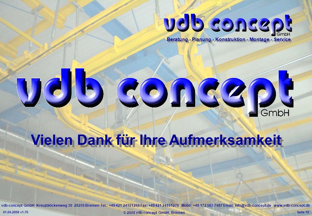 vdb-concept GmbH Kreuzblöckenweg 30 28259 Bremen Tel.: +49 421 24161268 Fax: +49 421 24161270 Mobil: +49 172 563 7987 Email: info@vdb-concept.de www.v