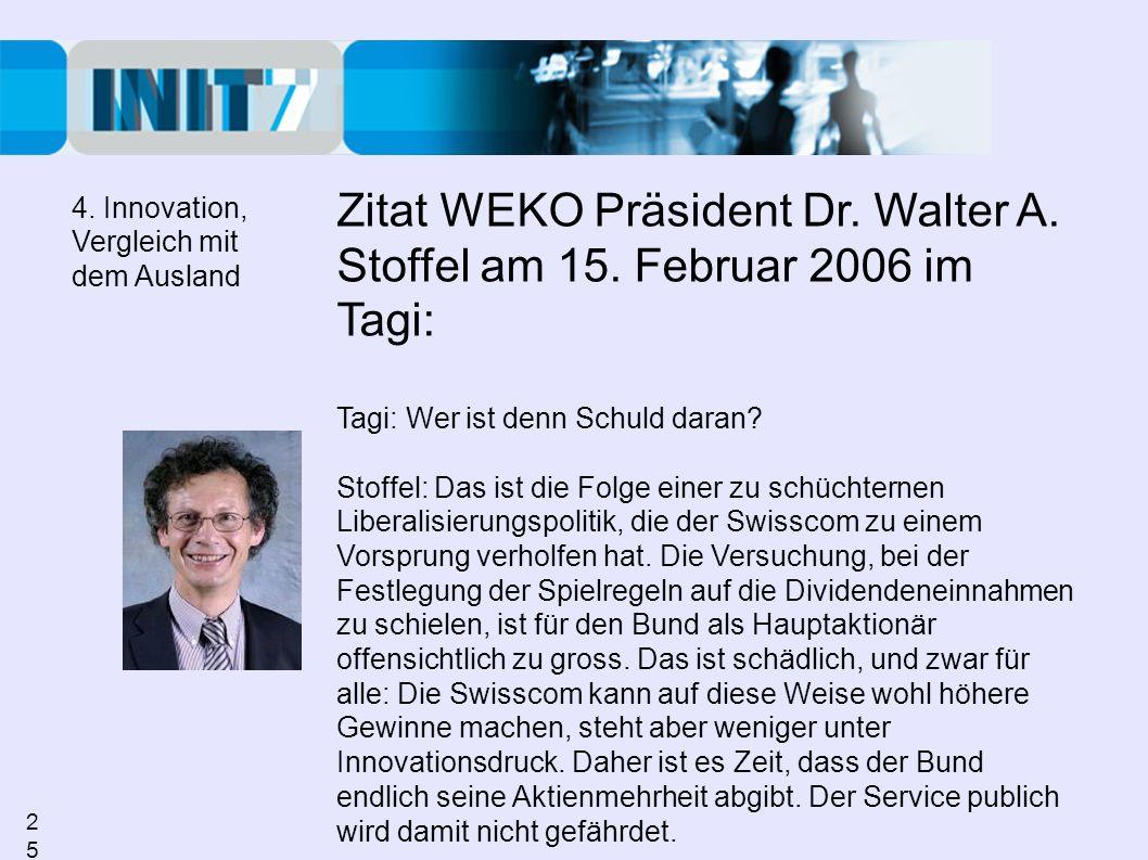 Zitat WEKO Präsident Dr. Walter A. Stoffel am 15. Februar 2006 im Tagi: Tagi: Wer ist denn Schuld daran? Stoffel: Das ist die Folge einer zu schüchter