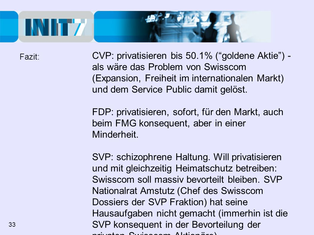 CVP: privatisieren bis 50.1% (goldene Aktie) - als wäre das Problem von Swisscom (Expansion, Freiheit im internationalen Markt) und dem Service Public