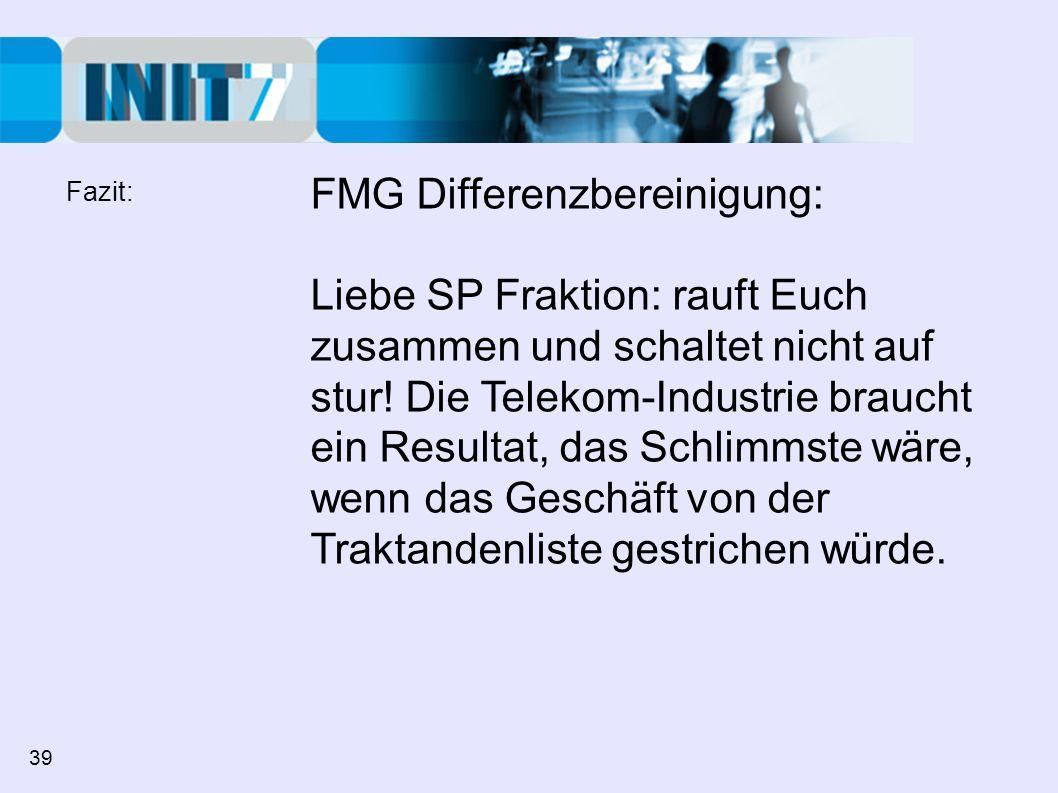 FMG Differenzbereinigung: Liebe SP Fraktion: rauft Euch zusammen und schaltet nicht auf stur! Die Telekom-Industrie braucht ein Resultat, das Schlimms