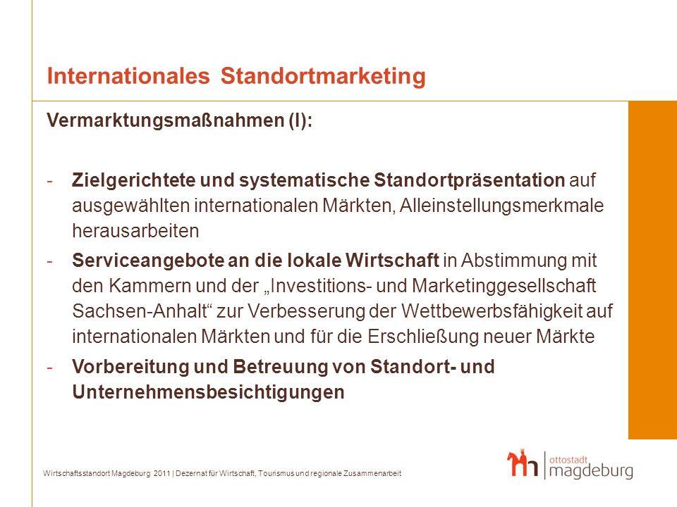 Internationales Standortmarketing Vermarktungsmaßnahmen (I): -Zielgerichtete und systematische Standortpräsentation auf ausgewählten internationalen M