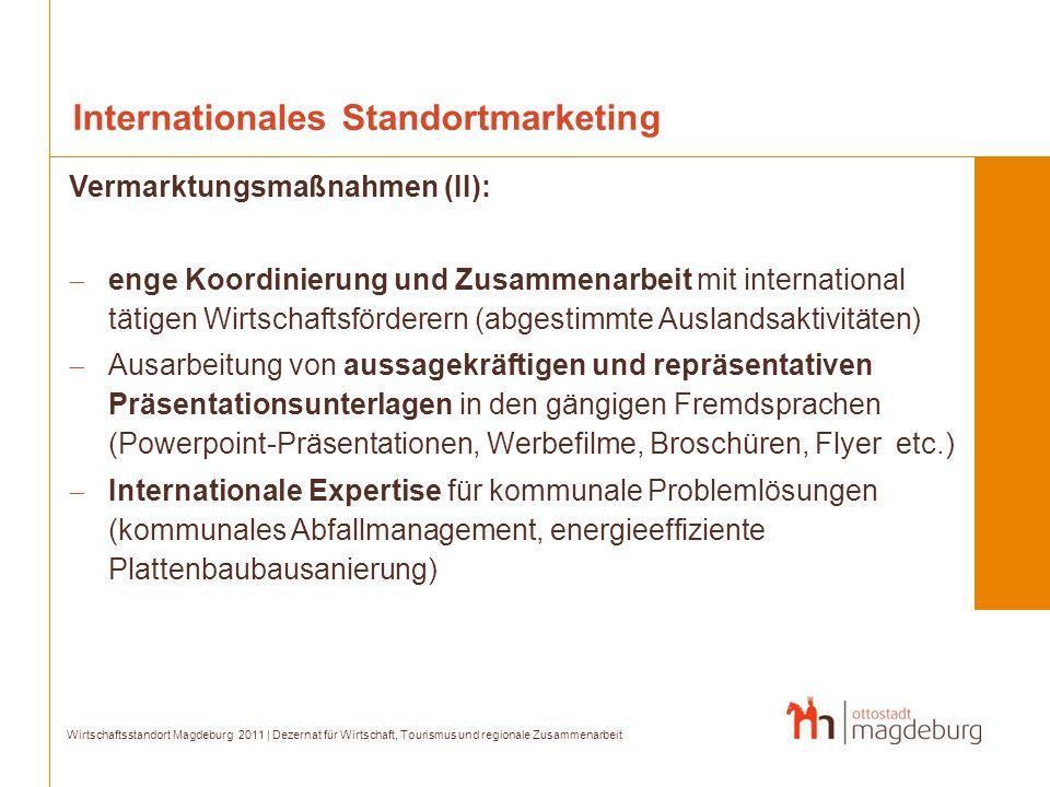 Internationales Standortmarketing Vermarktungsmaßnahmen (II): enge Koordinierung und Zusammenarbeit mit international tätigen Wirtschaftsförderern (ab