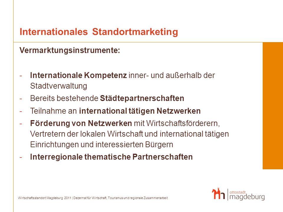 Internationales Standortmarketing Vermarktungsinstrumente: -Internationale Kompetenz inner- und außerhalb der Stadtverwaltung -Bereits bestehende Städ
