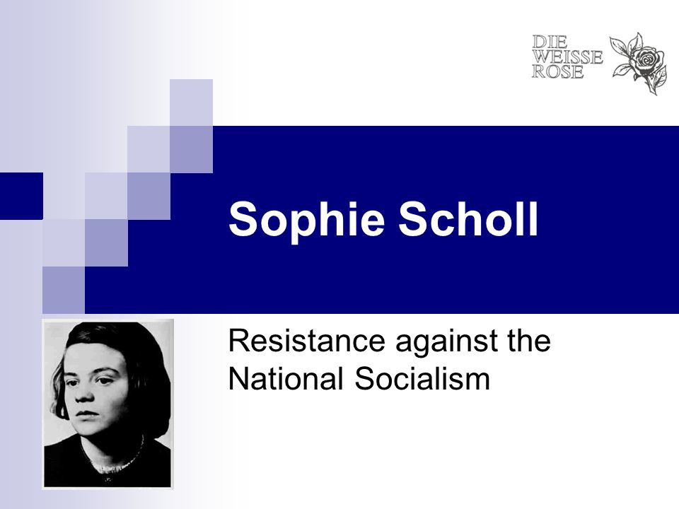 Sophie Scholl Resistance against the National Socialism