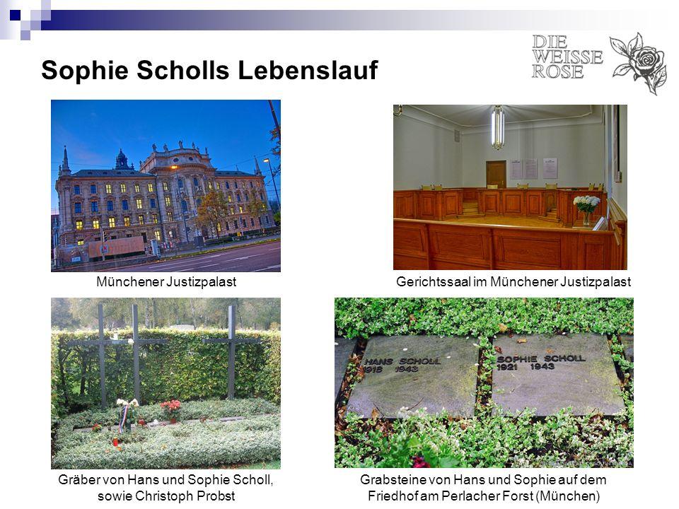 Sophie Scholls Lebenslauf Gerichtssaal im Münchener JustizpalastMünchener Justizpalast Gräber von Hans und Sophie Scholl, sowie Christoph Probst Grabs