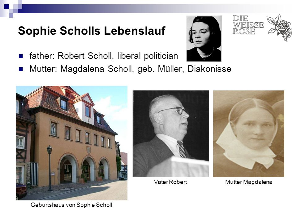 Gedenken an Sophie Scholl Many squares, streets and also schools in Germany bear the name of the Scholl siblings.