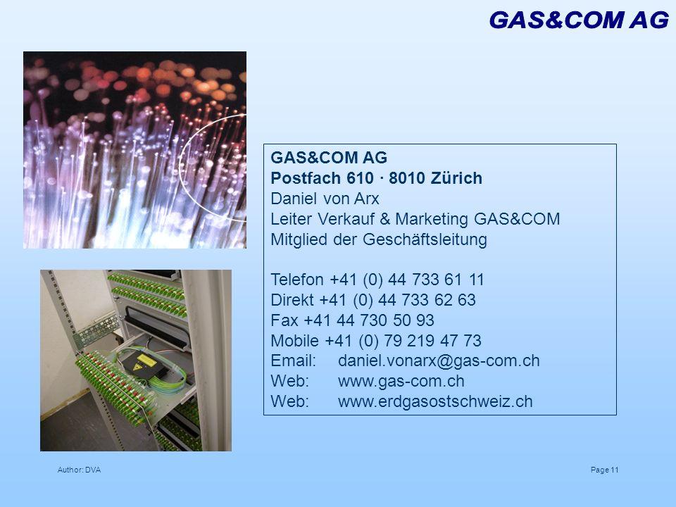 Author: DVAPage 11 GAS&COM AG Postfach 610 · 8010 Zürich Daniel von Arx Leiter Verkauf & Marketing GAS&COM Mitglied der Geschäftsleitung Telefon +41 (