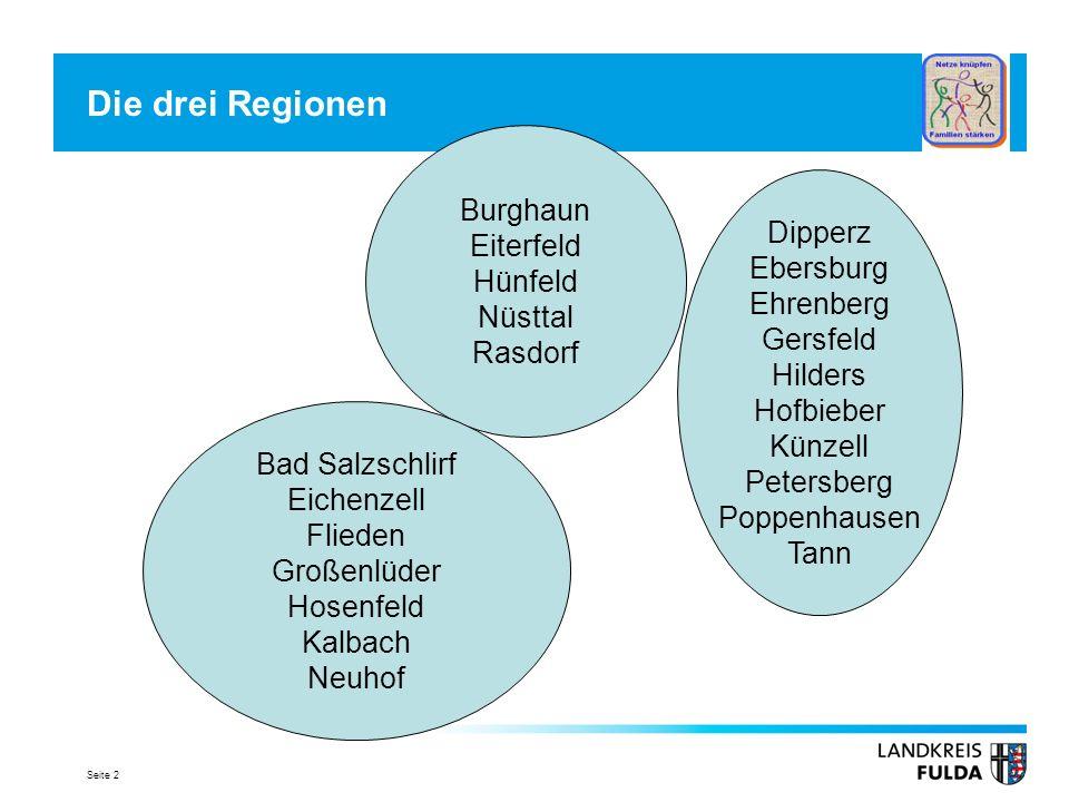 Seite 2 Die drei Regionen Dipperz Ebersburg Ehrenberg Gersfeld Hilders Hofbieber Künzell Petersberg Poppenhausen Tann Burghaun Eiterfeld Hünfeld Nüstt