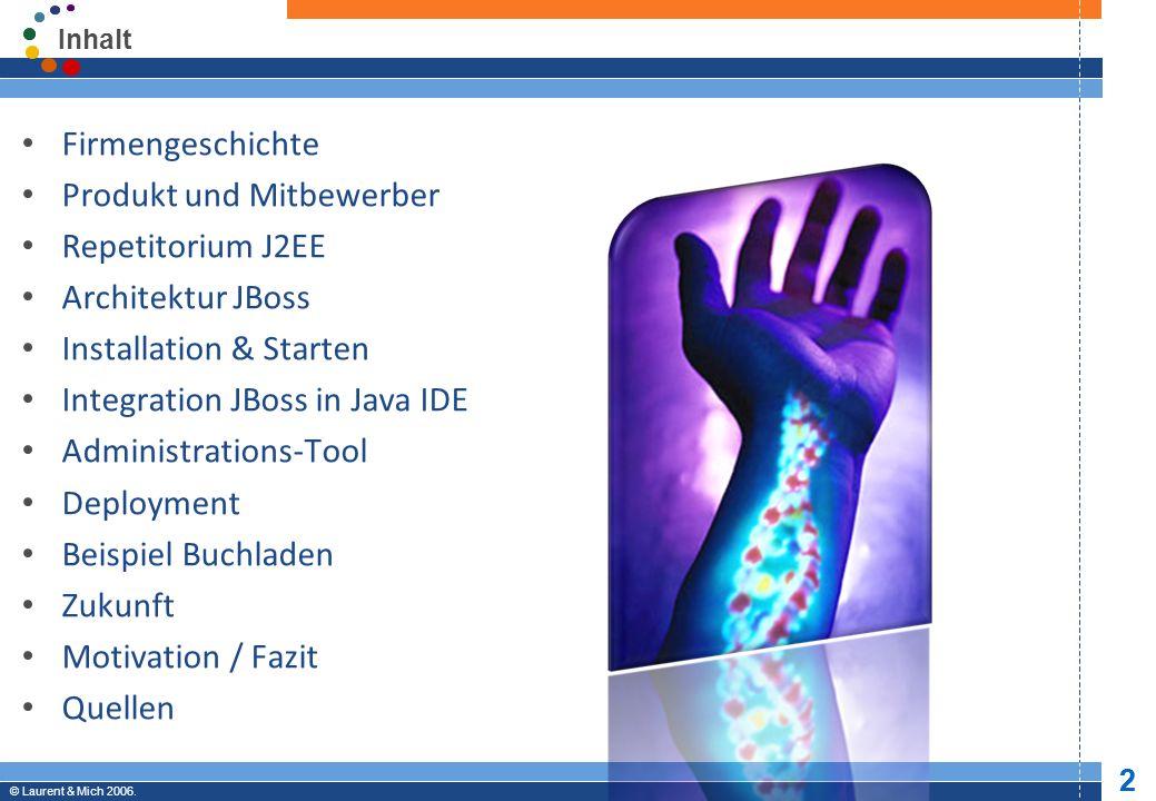 © JBoss, Inc.2003-2005. 13 Professional Open Source © Laurent & Mich 2006.