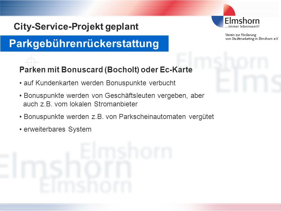 Parkgebührenrückerstattung City-Service-Projekt geplant Parken mit Bonuscard (Bocholt) oder Ec-Karte auf Kundenkarten werden Bonuspunkte verbucht Bonu