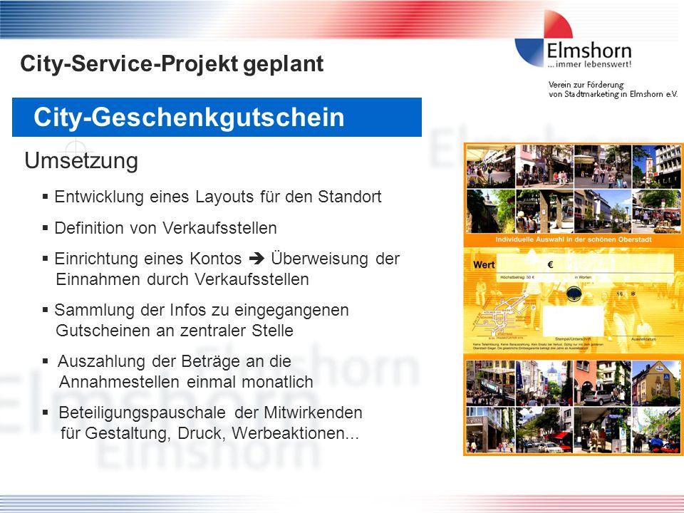 City-Service-Projekt geplant Entwicklung eines Layouts für den Standort Definition von Verkaufsstellen Einrichtung eines Kontos Überweisung der Einnah