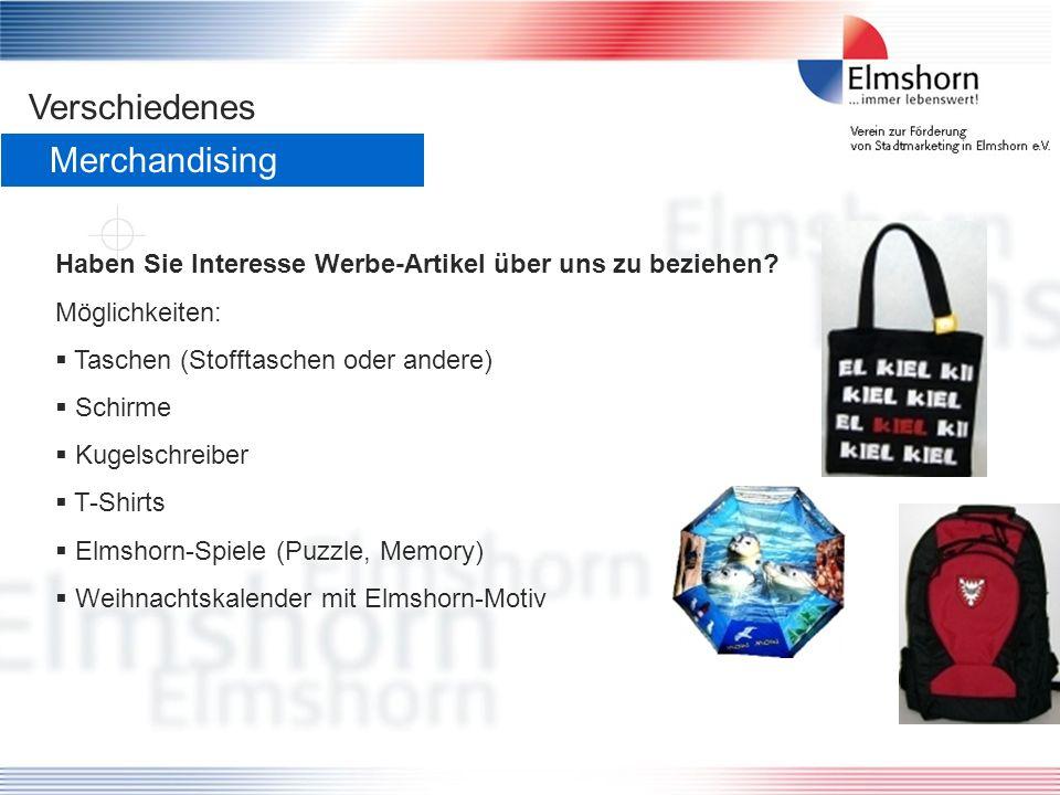 Merchandising Haben Sie Interesse Werbe-Artikel über uns zu beziehen? Möglichkeiten: Taschen (Stofftaschen oder andere) Schirme Kugelschreiber T-Shirt