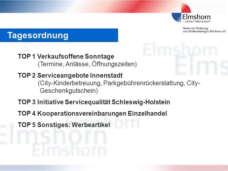 Tagesordnung TOP 1 Verkaufsoffene Sonntage (Termine, Anlässe, Öffnungszeiten) TOP 2 Serviceangebote Innenstadt (City-Kinderbetreuung, Parkgebührenrück