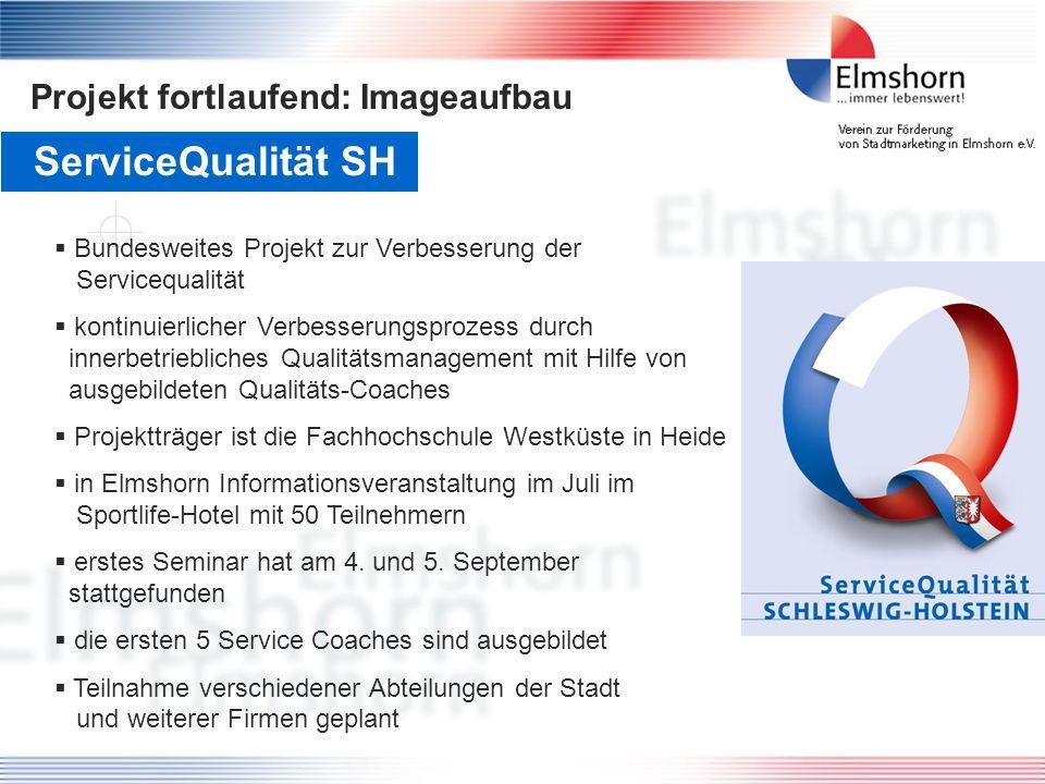 Projekt fortlaufend: Imageaufbau ServiceQualität SH Bundesweites Projekt zur Verbesserung der Servicequalität kontinuierlicher Verbesserungsprozess du