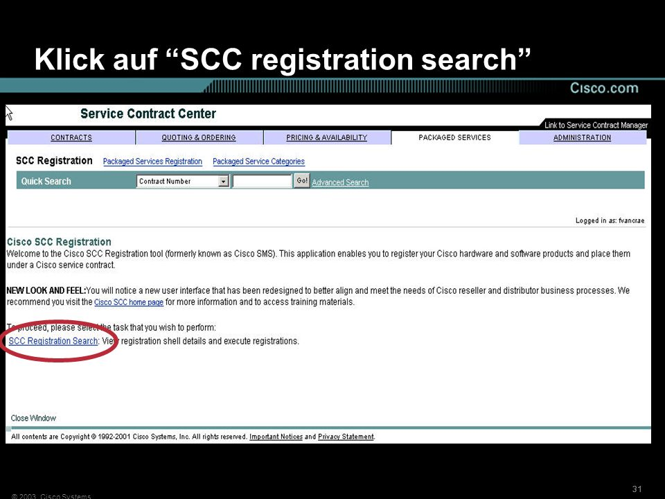 © 2003, Cisco Systems 31 Klick auf SCC registration search