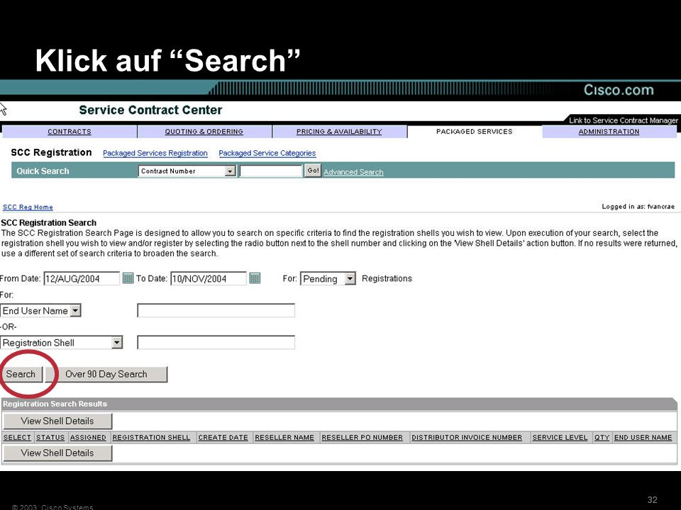 © 2003, Cisco Systems 32 Klick auf Search