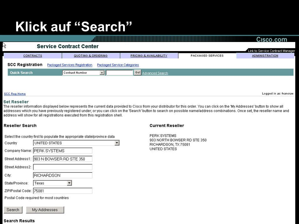 © 2003, Cisco Systems 36 Klick auf Search