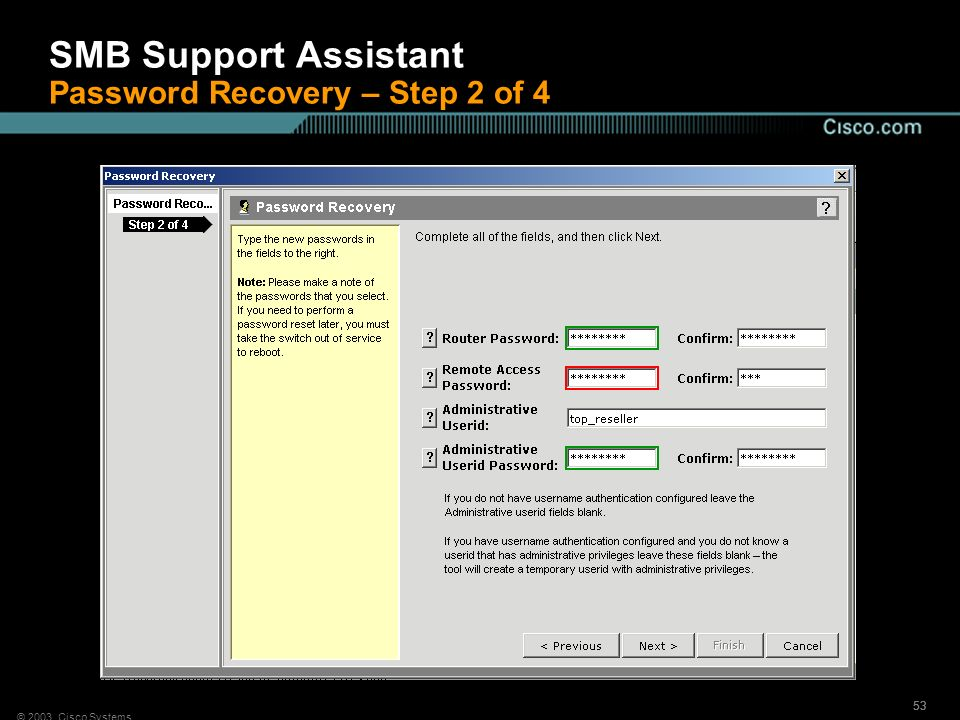 © 2003, Cisco Systems 53 SMB Support Assistant Password Recovery – Step 2 of 4