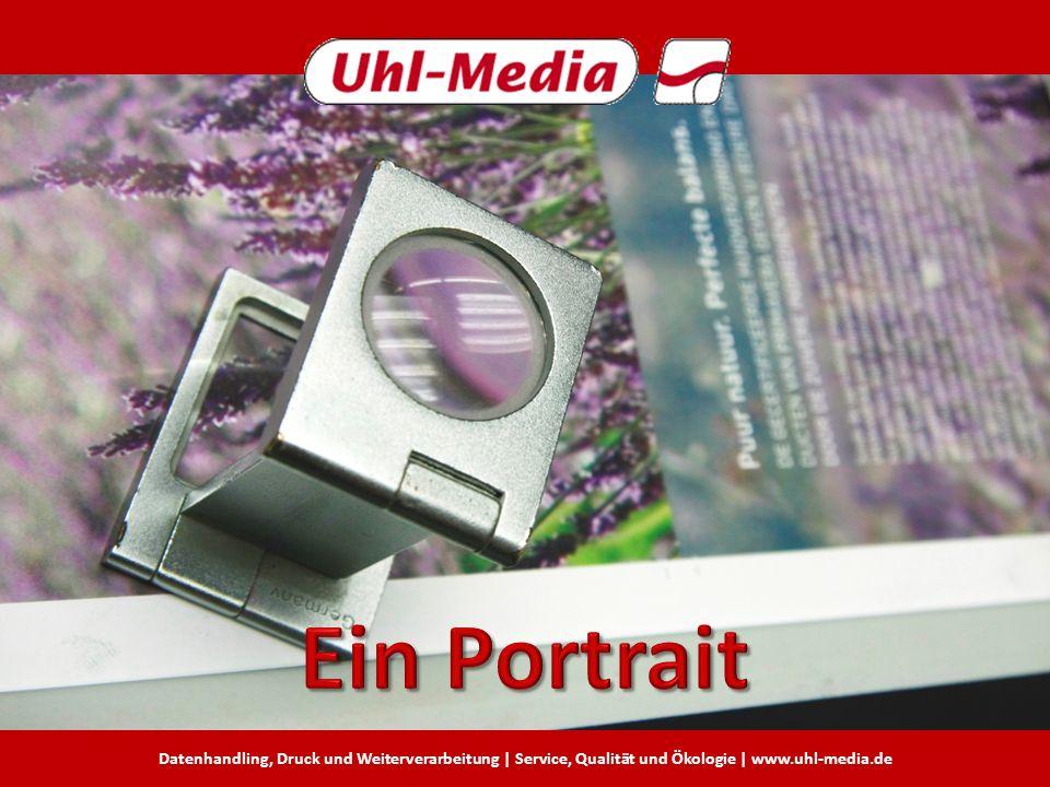 Datenhandling, Druck und Weiterverarbeitung | Service, Qualität und Ökologie | www.uhl-media.de
