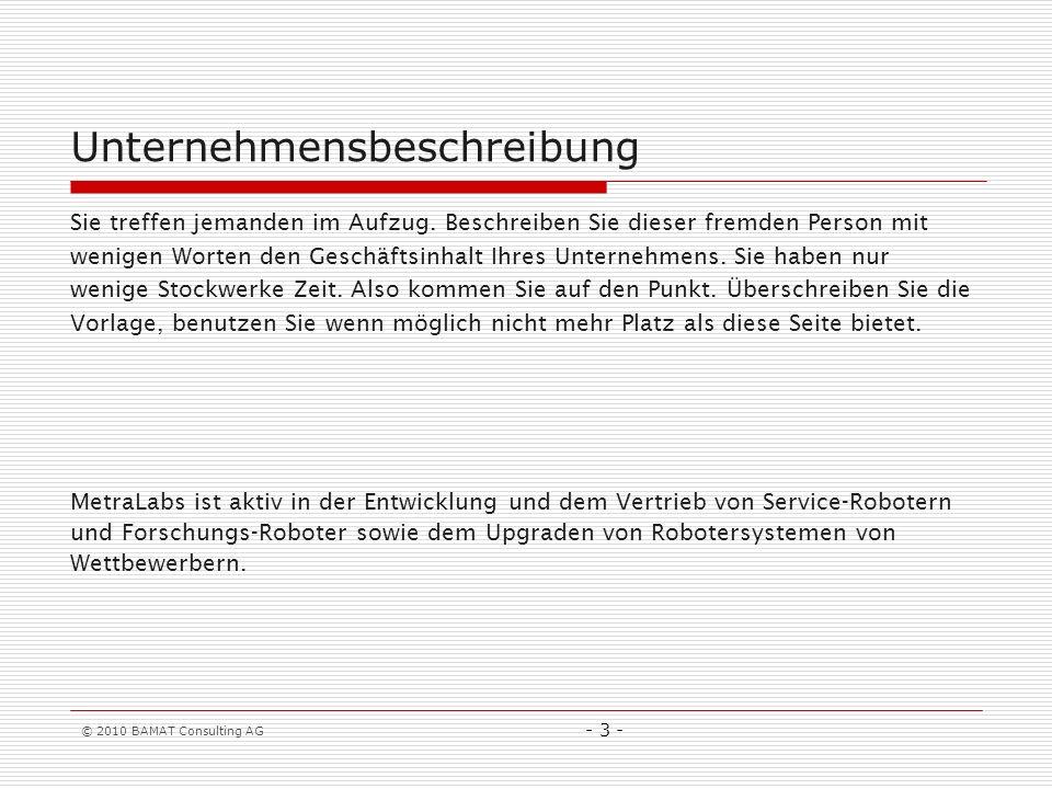 © 2010 BAMAT Consulting AG - 3 - Unternehmensbeschreibung Sie treffen jemanden im Aufzug.