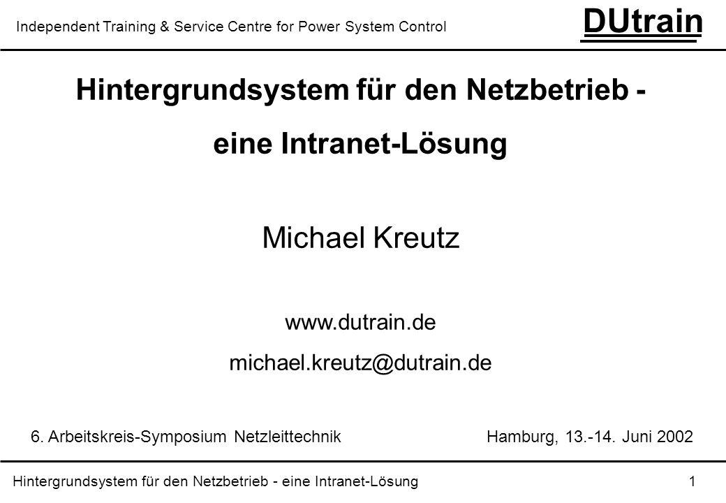 Hintergrundsystem für den Netzbetrieb - eine Intranet-Lösung 12 DUtrain Independent Training & Service Centre for Power System Control Beispiel eines Trainingskurses in Duisburg