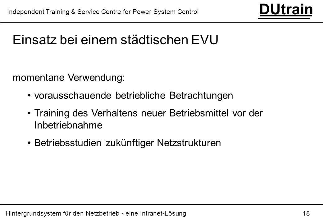 Hintergrundsystem für den Netzbetrieb - eine Intranet-Lösung 18 DUtrain Independent Training & Service Centre for Power System Control Einsatz bei ein