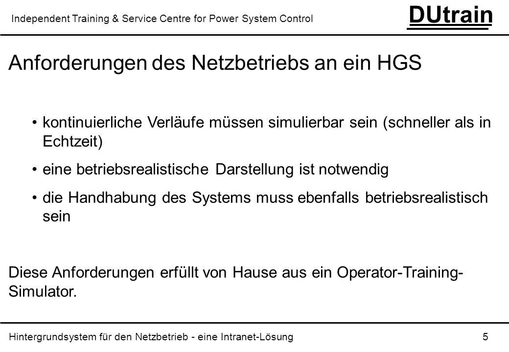 Hintergrundsystem für den Netzbetrieb - eine Intranet-Lösung 5 DUtrain Independent Training & Service Centre for Power System Control Anforderungen de
