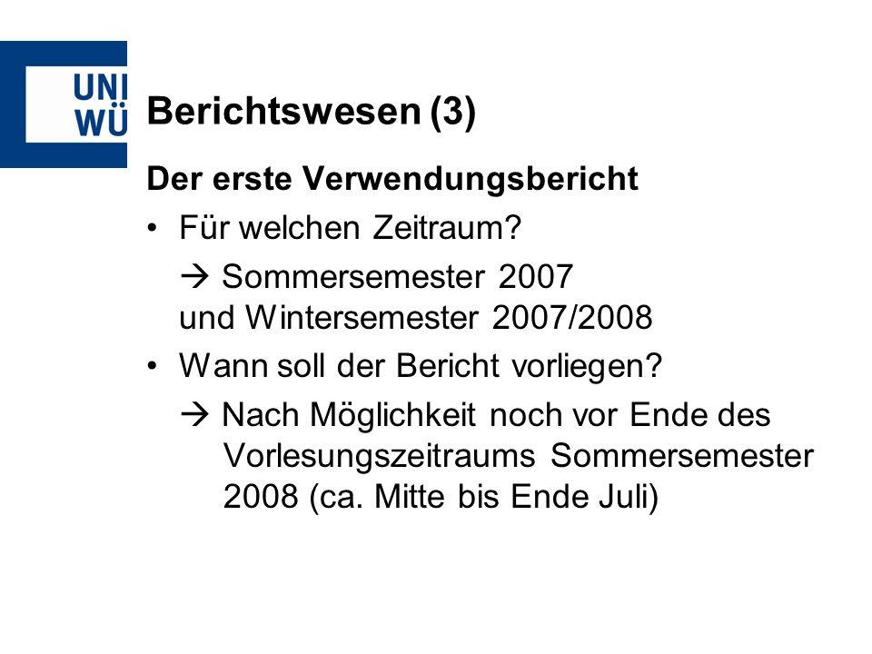 Berichtswesen (3) Der erste Verwendungsbericht Für welchen Zeitraum.